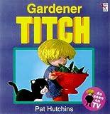 Gardener Titch (Red Fox picture book) Pat Hutchins