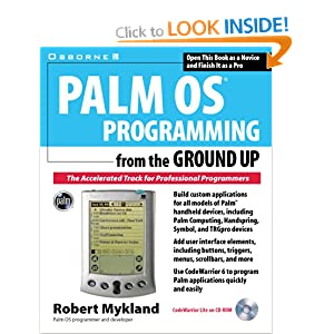 Palm OS Programming from the Ground Up: The Accelerated Track for Professional Programmers Robert Mykland