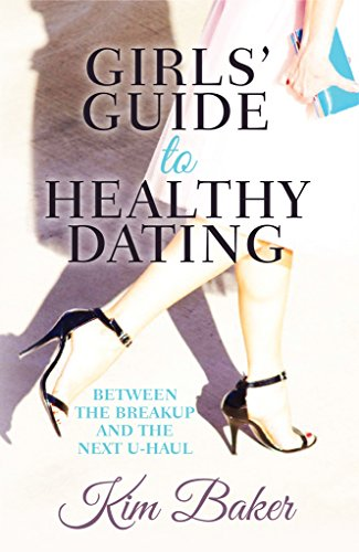 girls-guide-to-healthy-dating-between-the-breakup-and-the-next-u-haul-english-edition
