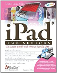 iPad for Seniors: Get Started Quickly with the User Friendly iPad (Computer Books for Seniors series)