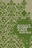 Sorry, Tree 1st (first) Edition by Myles, Eileen published by Wave Books (2007)