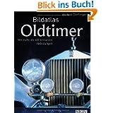 Bildatlas Oldtimer: Mit mehr als 400 brillanten Abbildungen
