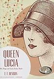 E. F. Benson Queen Lucia (Mapp and Lucia)