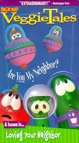VeggieTales - Are You My Neighbor? [VHS]