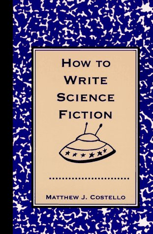 how to write science fiction Juxtaposing life writing and science fiction also suggests that generic identities  ought to be grasped as complex social practices that connect discourse and.