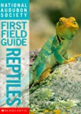 img - for National Audubon Society First Field Guide Reptiles (National Audubon Society First Field Guides) book / textbook / text book