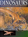 The Dinosaurs of Australia and New Zealand: And Other Animals of the Mesozoic
