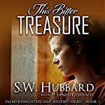 This Bitter Treasure: Palmyrton Estate Sale Mysteries, Book 3 | S. W. Hubbard