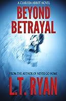 Beyond Betrayal (Clarissa Abbot Thriller) (English Edition)