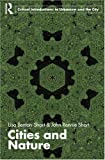 img - for Cities and Nature (Routledge Critical Introductions to Urbanism and the City) New edition by Benton-Short, Lisa, Short, John Rennie (2007) Paperback book / textbook / text book