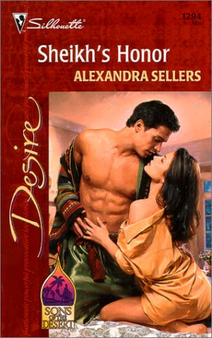 Sheikh'S Honor (Sons Of The Desert) (Silhouette Desire), ALEXANDRA SELLERS