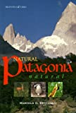 Natural Patagonia: Argentina and Chile Marcelo D. Beccaceci