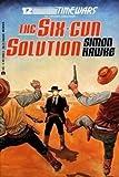 The Six Gun Solution (Timewars, No. 12)