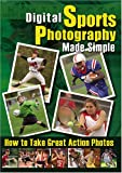 Digital Sports Photography Made Simple