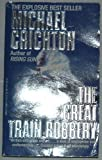 The Great Train Robbery (0440130999) by Crichton, Michael