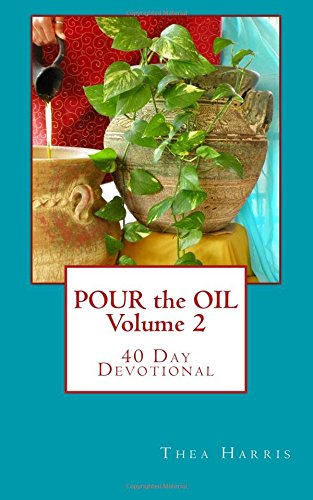 Pour the Oil 40 Day Devotional: Volume 2