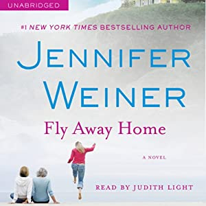 Fly Away Home: A Novel | [Jennifer Weiner]