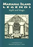 img - for Marianas Island Legends: Myth and Magic book / textbook / text book