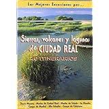Sierras, volcanes y lagunas de Ciudad Real (Las Mejores Excursiones Por...)