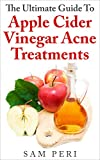 The Ultimate Guide to Apple Cider Vinegar Acne Treatments