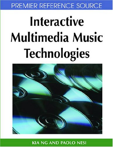 Interactive Multimedia Music Technologies (Premier Reference Source)