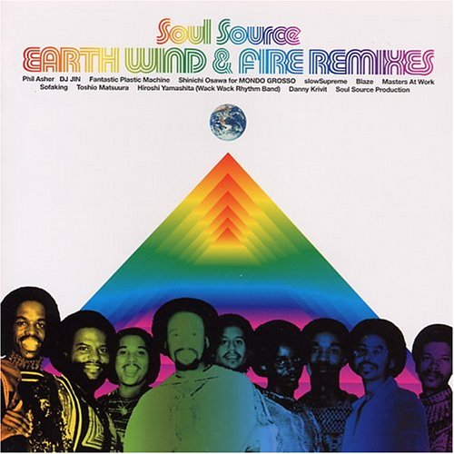 Earth, Wind & Fire - Soul Source: Earth, Wind & Fire Remixes - Zortam Music