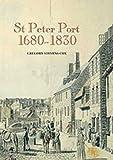 St Peter Port 1680-1830: The History of an International Entrepôt