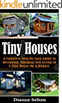 TINY HOUSES: A Complete Step-By-Step...
