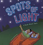 Spots of Light: A Book About Stars (Amazing Science)