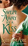 Swept Away By a Kiss by Katharine Ashe