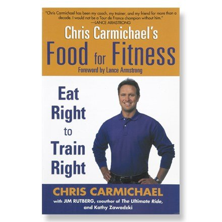 Chris Carmichael'S Food For Fitness (Eat Right To Train Right)