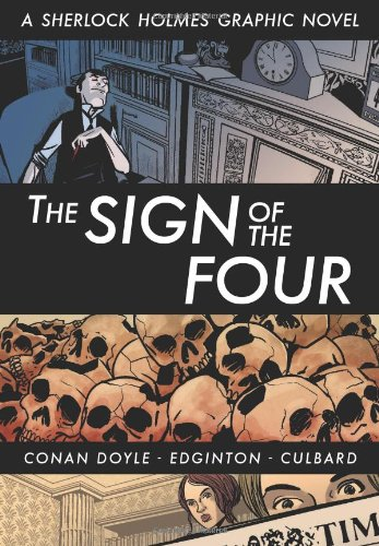 Eye Classics; the Sign of the Four: A Sherlock Holmes Graphic Novel