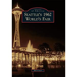 Seattle's 1962 World's Fair (Images of America)