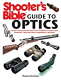 img - for Shooter's Bible Guide to Optics: The Most Comprehensive Guide Ever Published on Riflescopes, Binoculars, Spotting Scopes, Rangefinders, and More book / textbook / text book