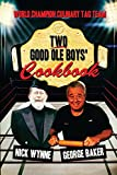 img - for Two Good Ole Boys' Cookbook: World Champion Culinary Tag Team book / textbook / text book