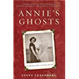 Annie's Ghosts: A Journey Into a Family Secretby Steve Luxenberg