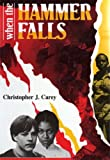 When the Hammer Falls (1857560671) by Carey, Christopher