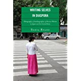 Writing Selves in Diaspora: Ethnography of Autobiographics of Korean Women in Japan and the United States (New Asian Anthropology)
