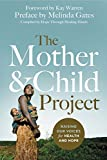img - for The Mother and Child Project: Raising Our Voices for Health and Hope book / textbook / text book