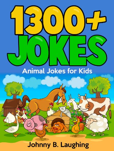Johnny B. Laughing - 1300+ Funny Animal Jokes for Kids: (Clean Joke Book for Kids - FREE Gift Included!) (Funny and Hilarious Joke Books for Children 18) (English Edition)