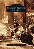 Search : Humboldt Redwoods State Park (Images of America (Arcadia Publishing))