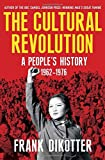 img - for The Cultural Revolution: A People's History, 1962_1976 book / textbook / text book