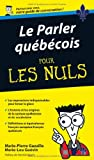 echange, troc Marie-Pierre Gazaille, Marie-Lou Guévin - Le parler québécois pour les Nuls