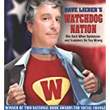 Dave Lieber's Watchdog Nation: Revised and Expanded 2010 Edition: Bite Back When Businesses and Scammers Do You Wrong ~ Dave Lieber