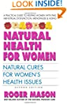 Natural Health for Women, Second Edit...