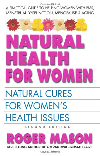 Natural Health For Women, Second Edition: Natural Cures For Women'S Health Issues front-988748