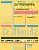 Le Monde : Les grands portraits, 1944-2011