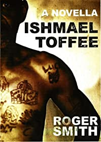 Ishmael Toffee by Roger Smith ebook deal