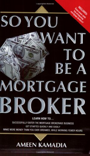 So You Want to Be a Mortgage Broker097538838X