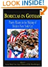 Boricuas In Gothamed: Puerto Ricans In The Making Of New York City
